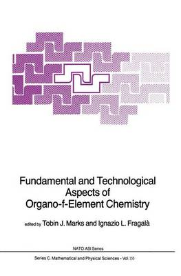 Fundamental and Technological Aspects of Organo-f-Element Chemistry - NATO Science Series C 155 (Hardback)