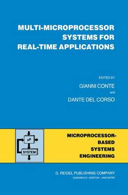 Multi-Microprocessor Systems for Real-Time Applications - Intelligent Systems, Control and Automation: Science and Engineering 2 (Hardback)