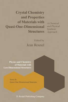 Crystal Chemistry and Properties of Materials with Quasi-One-Dimensional Structures: A Chemical and Physical Synthetic Approach - Physics and Chemistry of Materials with B 5 (Hardback)