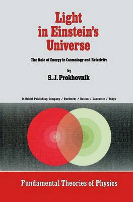 Light in Einstein's Universe: The Role of Energy in Cosmology and Relativity - Fundamental Theories of Physics 16 (Hardback)