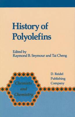 History of Polyolefins: The World's Most Widely Used Polymers - Chemists and Chemistry 7 (Hardback)
