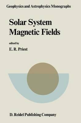 Solar System Magnetic Fields - Geophysics and Astrophysics Monographs 28 (Hardback)