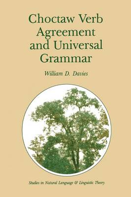Choctaw Verb Agreement and Universal Grammar - Studies in Natural Language and Linguistic Theory 2 (Paperback)