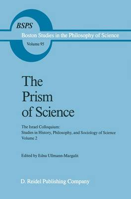 The Prism of Science: The Israel Colloquium: Studies in History, Philosophy, and Sociology of Science Volume 2 - Boston Studies in the Philosophy and History of Science 95 (Paperback)