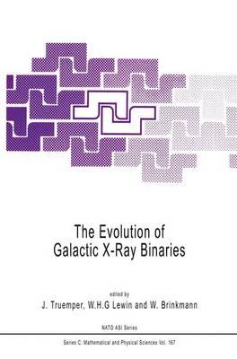 The Evolution of Galactic X-Ray Binaries - NATO Science Series C 167 (Hardback)
