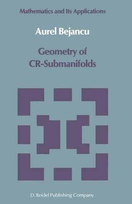 Geometry of CR-Submanifolds - Mathematics and its Applications 23 (Hardback)