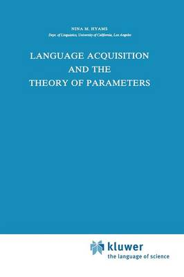 Language Acquisition and the Theory of Parameters - Studies in Theoretical Psycholinguistics 3 (Paperback)