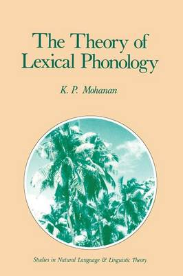 The Theory of Lexical Phonology - Studies in Natural Language and Linguistic Theory 6 (Paperback)