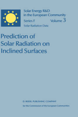 Prediction of Solar Radiation on Inclined Surfaces - Solar Energy R&D in the Ec Series F: 3 (Hardback)