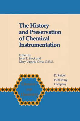 The History and Preservation of Chemical Instrumentation: Proceedings of the ACS Divivsion of the History of Chemistry Symposium held in Chicago, Ill., September 9-10, 1985 - Chemists and Chemistry 8 (Hardback)