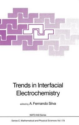 Trends in Interfacial Electrochemistry - NATO Science Series C 179 (Hardback)