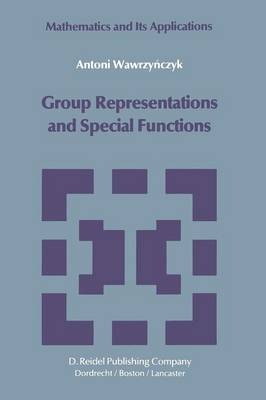 Group Representations and Special Functions: Examples and Problems prepared by Aleksander Strasburger - Mathematics and its Applications 8 (Paperback)