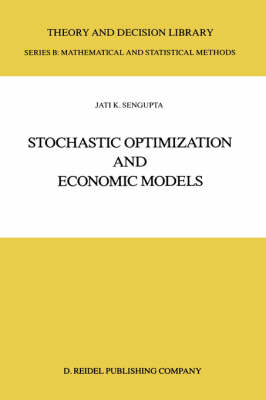 Stochastic Optimization and Economic Models - Theory and Decision Library B 2 (Hardback)