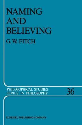 Naming and Believing - Philosophical Studies Series 36 (Hardback)