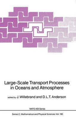 Large-Scale Transport Processes in Oceans and Atmosphere - NATO Science Series C 190 (Hardback)