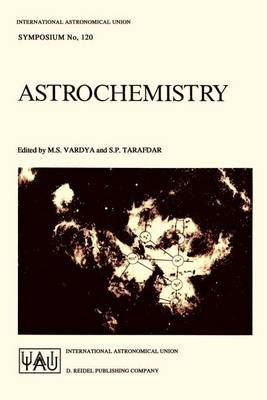 Astrochemistry - International Astronomical Union Symposia 120 (Paperback)