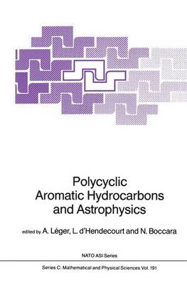Polycyclic Aromatic Hydrocarbons and Astrophysics - NATO Science Series C 191 (Hardback)