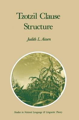 Tzotzil Clause Structure - Studies in Natural Language and Linguistic Theory 7 (Hardback)