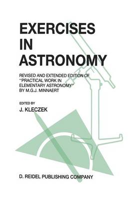 "Exercises in Astronomy: Revised and Extended Edition of ""Practical Work in Elementary Astronomy"" by M.G.J. Minnaert (Paperback)"