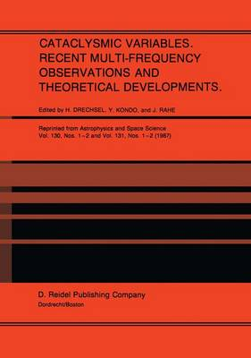 Cataclysmic Variables. Recent Multi-Frequency Observations and Theoretical Developments: Proceedings of IAU Colloquium No. 93, held in Bamberg, F.R.G., June 16-19, 1986 (Hardback)