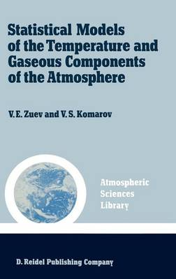 Statistical Models of the Temperature and Gaseous Components of the Atmosphere - Atmospheric and Oceanographic Sciences Library 11 (Hardback)