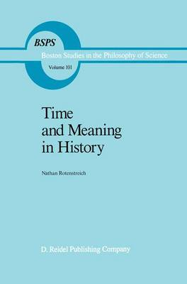 Time and Meaning in History - Boston Studies in the Philosophy and History of Science 101 (Hardback)