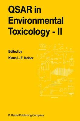 QSAR in Environmental Toxicology - II: Proceedings of the 2nd International Workshop on QSAR in Environmental Toxicology, held at McMaster University, Hamilton, Ontario, Canada, June 9-13, 1986 (Hardback)