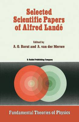 Selected Scientific Papers of Alfred Lande - Fundamental Theories of Physics 22 (Hardback)