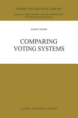 Comparing Voting Systems - Theory and Decision Library A: 3 (Hardback)