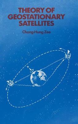 Theory of Geostationary Satellites (Hardback)