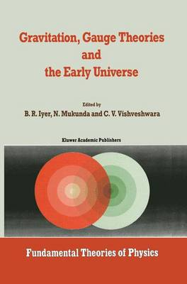 Gravitation, Gauge Theories and the Early Universe - Fundamental Theories of Physics 29 (Hardback)