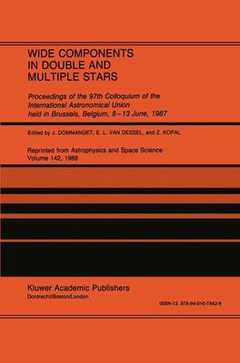 Wide Components in Double and Multiple Stars: Proceedings of the 97th Colloquium of the International Astronomical Union held in Brussels, Belgium, 8-13 June, 1987 (Hardback)