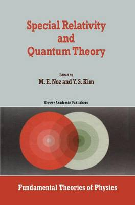 Special Relativity and Quantum Theory: A Collection of Papers on the Poincare Group - Fundamental Theories of Physics 33 (Hardback)