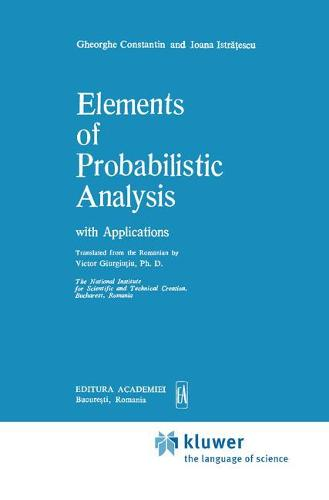 Elements of Probabilistic Analysis with Applications - Mathematics and its Applications 36 (Hardback)