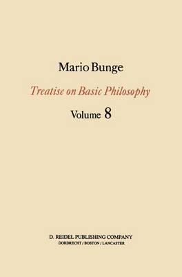 Treatise on Basic Philosophy: Ethics: The Good and The Right - Treatise on Basic Philosophy 8 (Hardback)