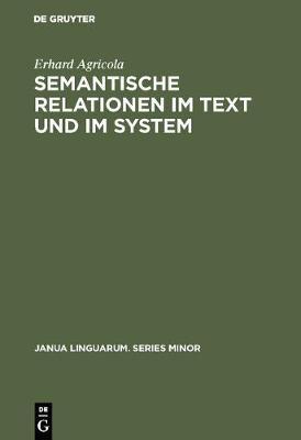 Semantische Relationen Im Text Und Im System - Janua Linguarum. Series Minor 113 (Hardback)