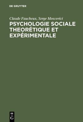 Psychologie Sociale Theor tique Et Exp rimentale: Recueil de Textes Choisis Et Pr sent s - Textes de Sciences Sociales 8 (Hardback)