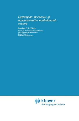 Lagrangian Mechanics of Nonconservative Nonholonomic Systems - Mechanics: Dynamical Systems 2 (Hardback)