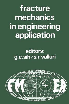 Proceedings of an international conference on Fracture Mechanics in Engineering Application: Held at the National Aeronautical Laboratory Bangalore, India March 26-30, 1979 (Hardback)