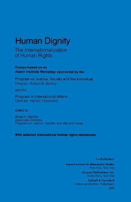 Human Dignity: The Internationalization on Human Rights (Hardback)
