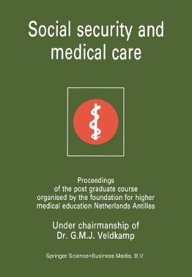 Social security and medical care: Proceedings of the post graduate course organised by the foundation for higher medical education Netherlands Antilles (Paperback)