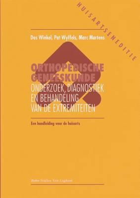 Orthopedische Geneeskunde Voorde Huisarts: Onderzoek, Diagnostiek En Behandeling Van de Extremiteiten Een Handleiding Voor de Huisarts (Paperback)