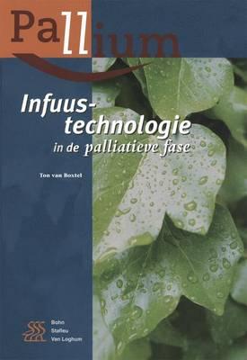 Infuustechnologie In de Palliatieve Fase - Pallium (Paperback)