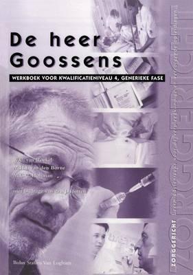 de Heer Goossens: Werkboek Voor Kwalificatieniveau 4, Generieke Fase - Zorggericht (Paperback)