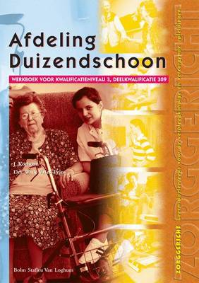 Afdeling Duizendschoon: Werkboek Voor Kwalificatieniveau 3, Deelkwalificatie 309 - Zorggericht (Paperback)