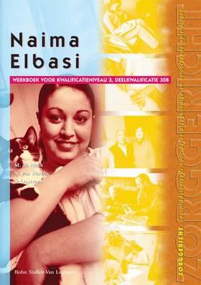 Naima Elbasi: Werkboek Voor Kwalificatieniveau 3, Deelkwalificatie 308 - Zorggericht (Paperback)