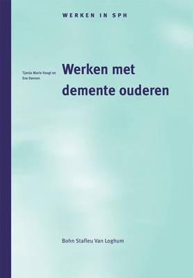 Werken Met Demente Ouderen (Paperback)