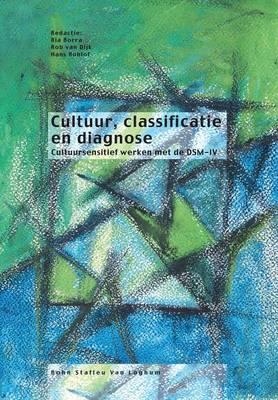 Cultuur, Classificatie En Diagnose: Cultuursensitief Werken Met de Dsm-IV (Paperback)