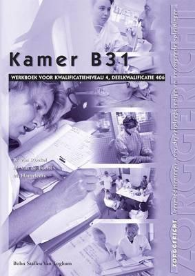Kamer B31: Kwalificatieniveau 406 - Zorggericht (Paperback)