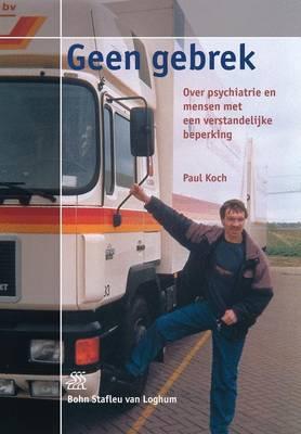 Geen Gebrek: Over Psychiatrie En Mensen Met Een Verstandelijke Beperking (Paperback)